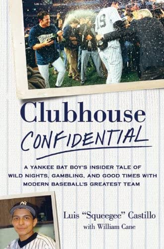 Clubhouse Confidential A Yankee Bat Boy s Insider Tale of Wild Nights Gambling and Good Times product image