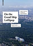 On the Good Ship Lollipop: Frank O. Gehry's Fondation Louis Vuitton