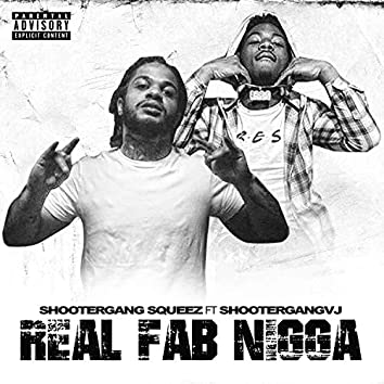 Real Fab Nigga