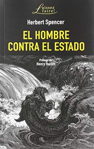 EL HOMBRE CONTRA EL ESTADO (LAISSEZ-FAIRE!, Band 19)