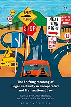 The Shifting Meaning of Legal Certainty in Comparative and Transnational Law by [Mark Fenwick, Mathias Siems, Stefan Wrbka]