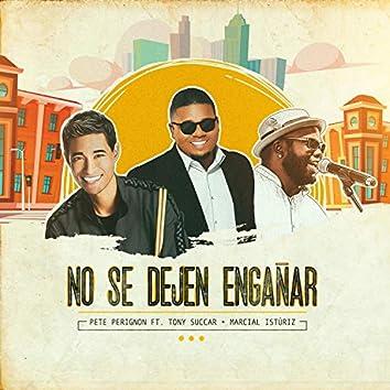 No Se Dejen Engañar (feat. Tony Succar & Marcial Istúriz)
