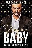 Play me, Baby!: Das Spiel mit meinem Herzen (Las Vegas Lovestories 2)
