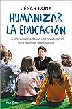Humanizar la educación: La vida nos está dando una oportunidad para repensar la educación