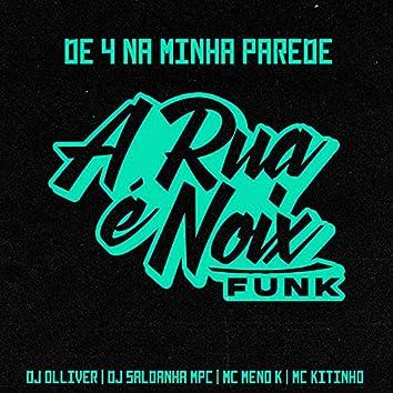 De 4 na Minha Parede (feat. Dj Olliver, DJ Saldanha MPC, MC Meno K & Mc Kitinho)