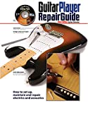 The Guitar Player Repair Guide (GUITARE)