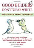 Good Birders Don't Wear White: 50 Tips From North America's Top Birders
