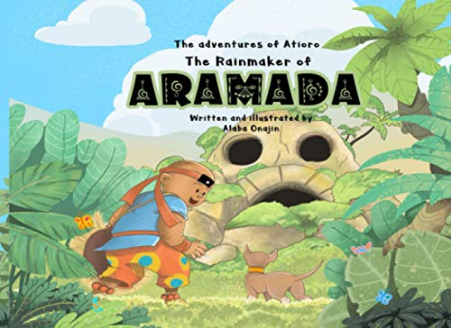The Adventures of Atioro: The Rainmaker of Aramada
