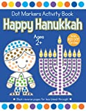 Happy Hanukkah Dot Markers Activity Book Ages 2+: Easy Toddler and Preschool Kids Paint Dauber Coloring Book (Hanukkah Dot Marker Coloring)