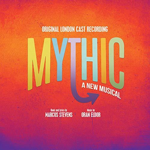 Mythic (original London Cast Recording)