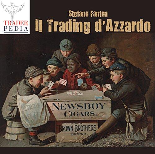 Il Trading d'Azzardo