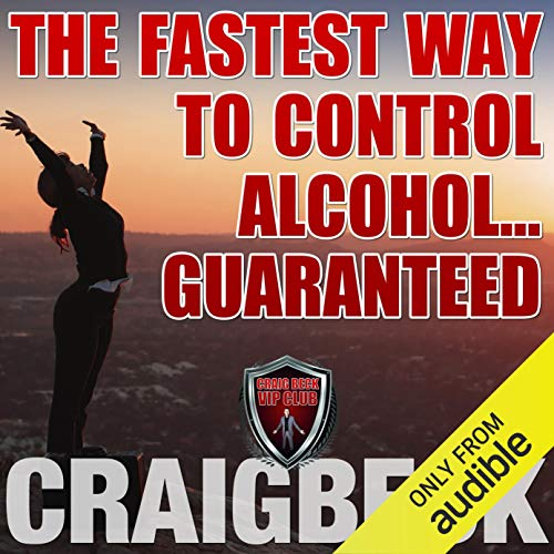 The Fastest Way to Control Alcohol... Guaranteed cover art