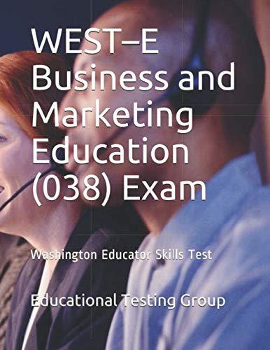 WEST–E Business and Marketing Education (038) Exam: Washington Educator Skills Test