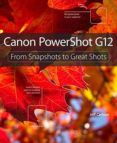Canon PowerShot G12 (From Snapshots to Great Shots)