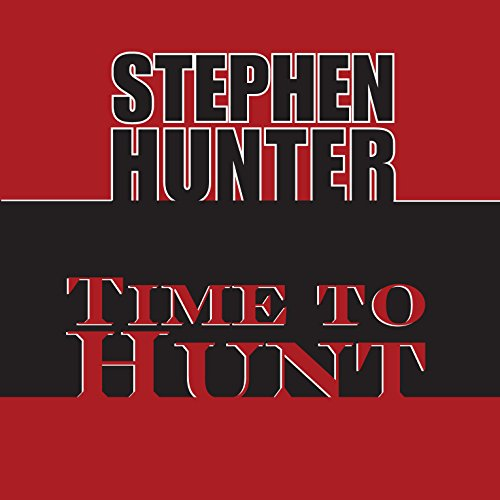 Time to Hunt                   By:                                                                                                                                 Stephen Hunter                               Narrated by:                                                                                                                                 Jon Lindstrom                      Length: 21 hrs and 12 mins     267 ratings     Overall 4.8