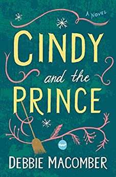 Cindy and the Prince: A Novel (Debbie Macomber Classics) by [Debbie Macomber]