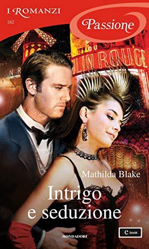 Intrigo e seduzione (I Romanzi Passione)
