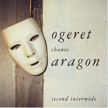 Ogeret chante Aragon (Second intermède)