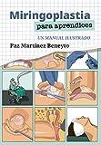 Miringoplastia para aprendices: Un manual ilustrado