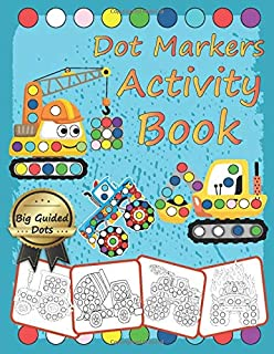 Dot Markers Activity Book: dot art coloring book, dot marker