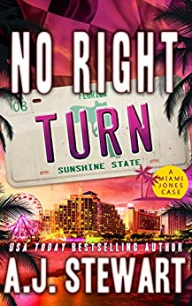 No Right Turn (Miami Jones Florida Mystery Series Book 8) by [A.J. Stewart]