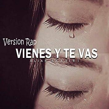 Vienes Y Te Vas (Version Rap)