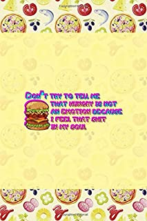Don't Try To Tell Me That Hungry Is Not An Emotion Because I Feel That Shit In My Soul: Horror Notebook Journal Composition Blank Lined Diary Notepad 120 Pages Paperback Pink Pizza