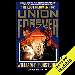 Union Forever     The Lost Regiment, Book 2              Written by:                                                                                                                                 William R. Forstchen                               Narrated by:                                                                                                                                 Patrick Lawlor                      Length: 19 hrs and 1 min     3 ratings     Overall 4.7