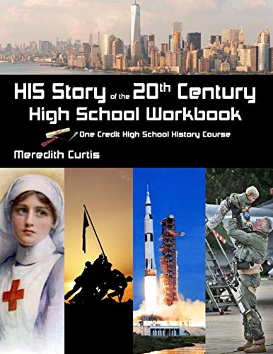 His Story Of The 20th Century High School Workbook One Credit High School History Course