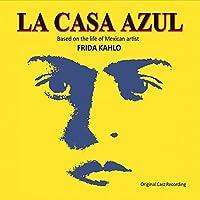 Casa Azul - Original Cast Recording