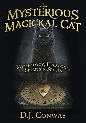 The Mysterious Magickal Cat: Mythology, Folklore, Spirits, and Spells (English Edition)
