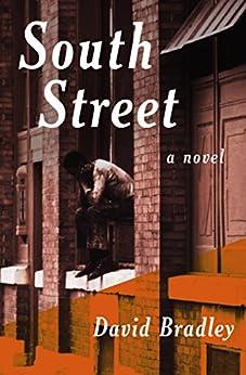 South Street: A Novel by [David Bradley]