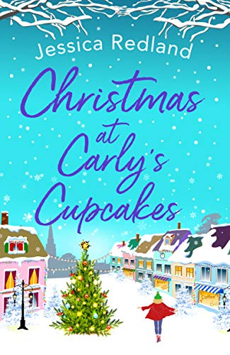 Christmas at Carly's Cupcakes: The perfect festive story for Christmas 2020 by [Jessica Redland]