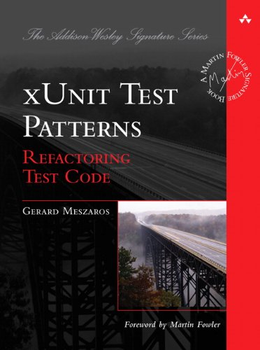 xUnit Test Patterns: Refactoring Test Code (Addison-Wesley Signature Series (Fowler)) (English Edition)