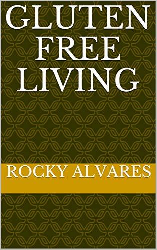 Gluten Free Living (English Edition)