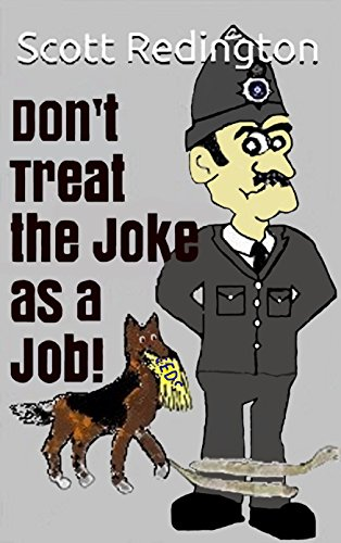 Don't Treat the Joke as a Job! (English Edition)