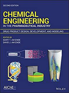 Chemical Engineering in the Pharmaceutical Industry: Drug Product Design, Development, and Modeling