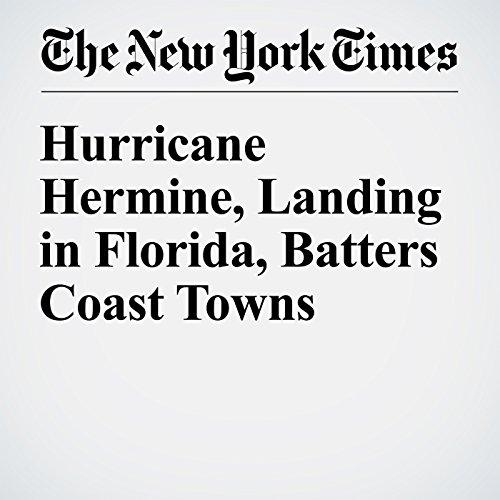 Hurricane Hermine, Landing in Florida, Batters Coast Towns cover art