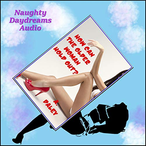 How Can the Older Woman Hold Out? audiobook cover art