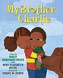 My Brother Charlie byHolly Robinson PeeteandRyan Elizabeth Peete, illustrated byShane Evans
