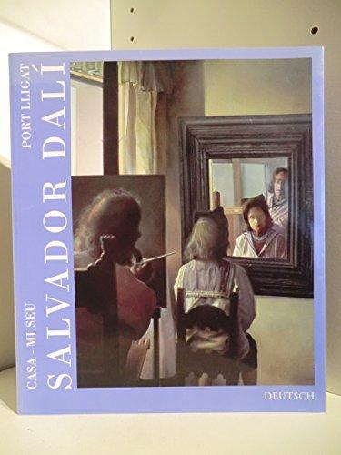 Casa-Museu. Salvador Dali. Port Lligat. Ein Leben unter dem Licht der Ewigkeit.