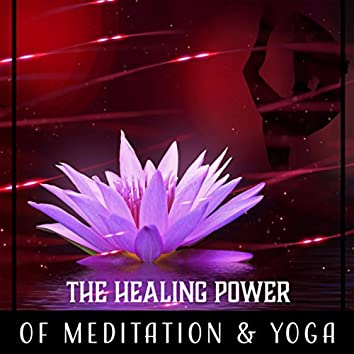 The Healing Power of Meditation & Yoga: 50 Sounds for Health and Well Being, Mind and Body, Relaxing Exercises to Increase Life Energy