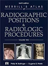 Merrill's Atlas of Radiographic Positions & Radiologic Procedures: Volume 2, 10e 10th (tenth) Edition by Long MS RT(R)(CV) FASRT, Bruce W., Ballinger PhD RT(R) F published by Mosby (2003)