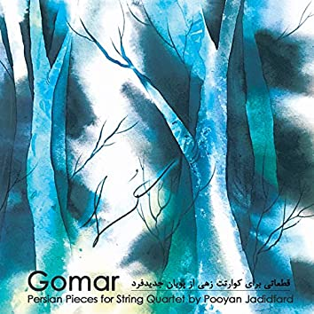 Gomar - Persian Pieces For String Quartet