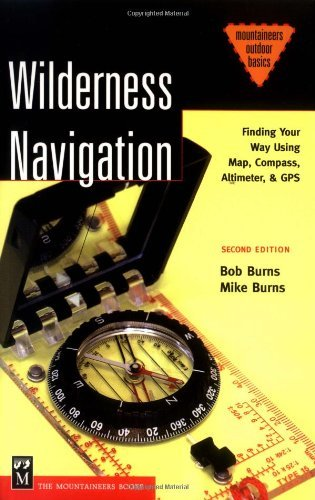 Wilderness Navigation: Finding Your Way Using Map, Compass, Altimeter & Gps (Mountaineers...