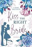 Kiss the right Bride: Winter-Liebesroman