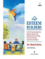 Home Esteem Builders: A K-8 Self Esteem Curriculum for Improving Student Achievement Behavior and School Climate