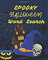 Spooky Halloween Word Search: Scary Spooky Halloween Word Search Find Seek For All You Ghouls and Ghals