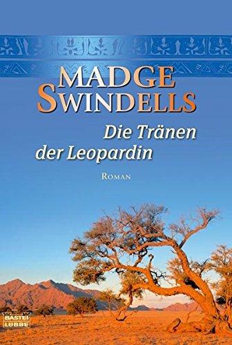 Die Tränen der Leopardin: Roman (Allgemeine Reihe. Bastei Lübbe Taschenbücher)
