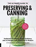 The Ultimate Guide to Preserving and Canning: Foolproof Techniques, Expert Guidance, and 125 Recipes from Traditional to Modern
